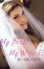 My Bride,My Wife?? (OneShot) by MustLoveMe
