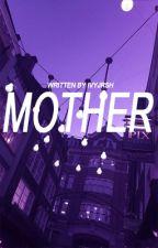 Mother by ivyjrsh
