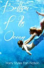 Bottom Of The Ocean (Harry Styles Fan Fiction) by meglagmay