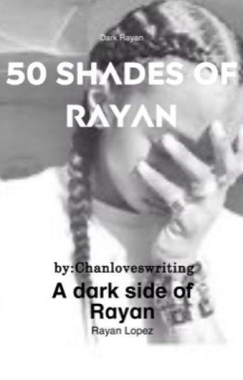 50 Shades of Rayan: Dark Ray