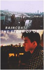 Raincoat: The Story of Us [COMPLETED] by 1cmplus