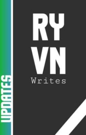 RYVN Updates and Misc. by RYVNWrites