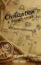 ✵•Civilization - A Zodiac Story♈️♉️♊️♋️♌️♍️♎️♏️♐️♑️♒️♓️•✵ by iamconfusion34