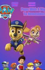 PAW Patrol: Pups with a Night to Remember. by Andymy1gamer