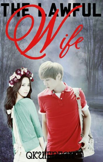 The lawful wife...(Exo's Luhan fanfiction)