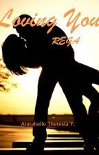 Loving You #3 : REGA by AnnabelleTF