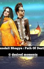 kundali bhagya: path of destiny by Desired_moments