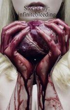 InfiniteBleeding: One Shot Story Collections by infinitebleeding