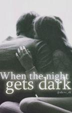 when the night gets dark / l.h. ✔ by alicee_ok