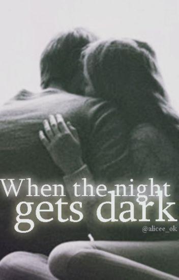 when the night gets dark / l.h. ✔