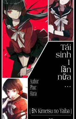 Đọc truyện [ ĐN Kimetsu no Yaiba ] Tái Sinh 1 Lần Nữa...