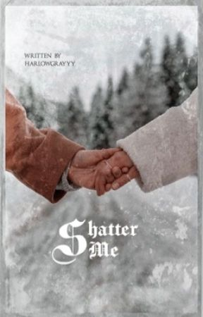 Shatter Me by harlowgrayyy