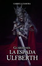 Guardianes: La Espada Ulfberth by GabrielaZaan