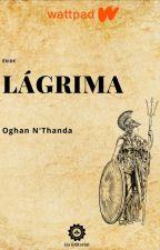 Lágrima by oghan_Nthanda