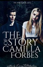 The Story Of Camilla Forbes| Legacies by LovingtheMikaelsons
