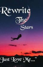 Rewrite The Stars [A Literate Individual RP] by -FaithfulHeart-