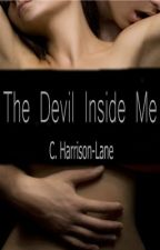 The Devil Inside Me (#1) by cHarrisonLane