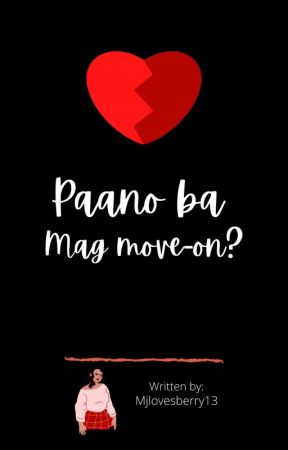 Paano Ba Mag Move On 11 Painful Things Wattpad