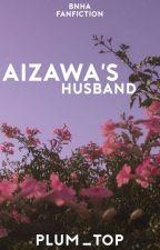 Aizawa's Husband?! || Shota Aizawa (REWRITE) by Plum_Top