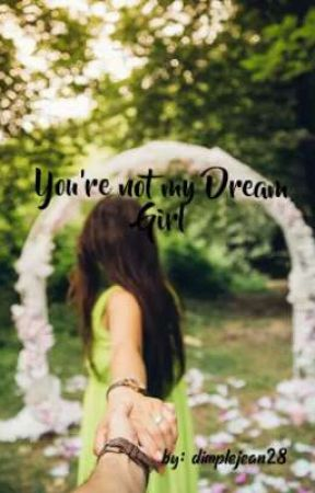 You're not my Dream Girl by dimplejean28
