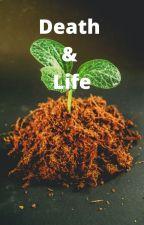 Death & Life by LydiaSwarney