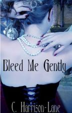 Bleed Me Gently-an erotic vampire short story by cHarrisonLane