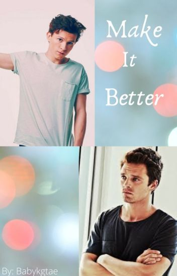 Make it better-Winterspider❤️❤️