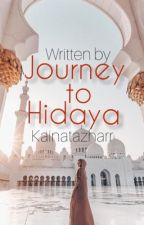 Journey to Hidaya (#Wattys2020) by kainatazharr
