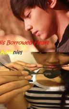 His Borrowed Heart [Kathniel] COMPLETE by FrancesAnneInocencio