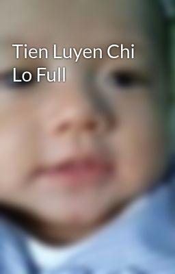 Đọc truyện Tien Luyen Chi Lo Full