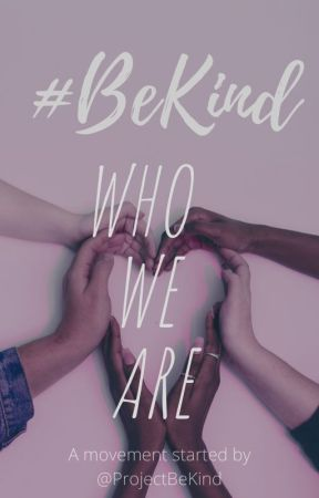 Who we are by ProjectBeKind