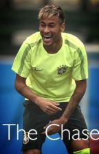 The Chase. (Neymar Fanfiction) by neymarxxcalum
