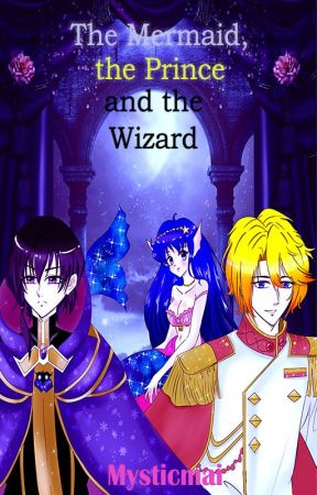 The Mermaid, the Prince and the Wizard by mysticmai