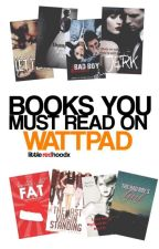 Books You Must Read On Wattpad by littleredhoodx