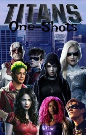 Titans|One-Shots by Daddy-Of-Demons