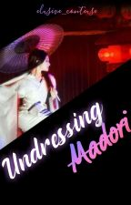 Undressing Madori by elusive_conteuse