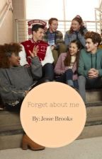Forget about me! *completed*  by IamJesseBrooks