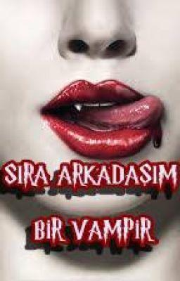 Sıra Arkadaşım Bir Vampir!