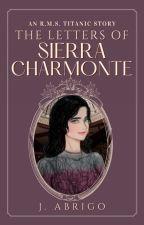 The Letters of Sierra Charmonte ⚜ by joabrigo
