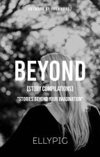BEYOND(story compilations) by WestNorthSouth