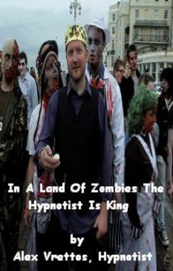 In A Land Of Zombies, The Hypnotist Is King