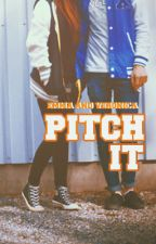 Pitch It by charisma__