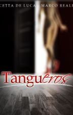 TanguEros by CettaDeLuca