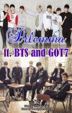Dilemma Ft BTS & GOT7 by lynnaameliaa