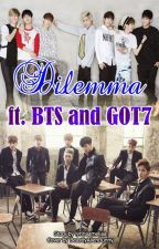 Dilemma Ft BTS & GOT7 by lynnaameliaa