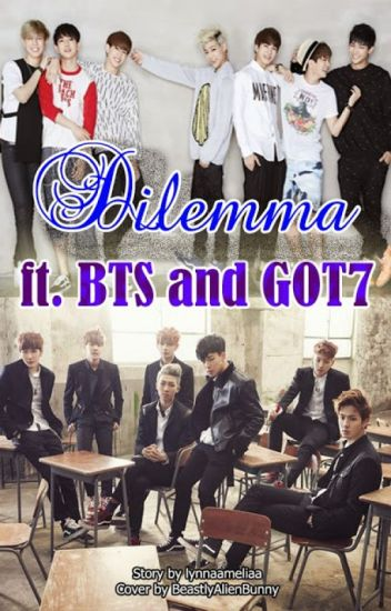 Dilemma Ft BTS & GOT7