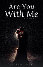 Are you with me? (ඔබ මාත් එක්ක ඉන්නවද ?) by Libra_1604