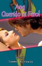 Ang Querido ni Ferol [Completed] by Temarya11