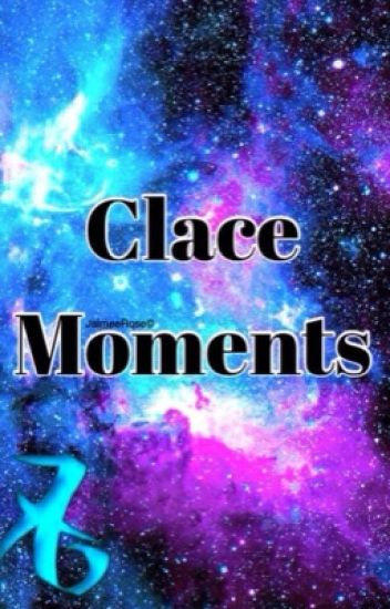 Clace Moments