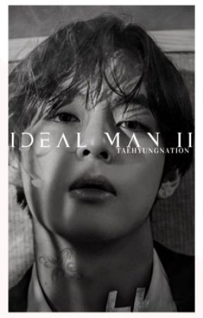 Ideal Man II [on hold] by taehyungnation